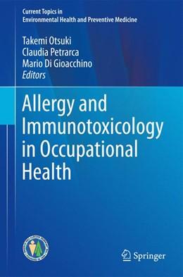 Abbildung von Otsuki / Petrarca | Allergy and Immunotoxicology in Occupational Health | 1. Auflage | 2016 | beck-shop.de