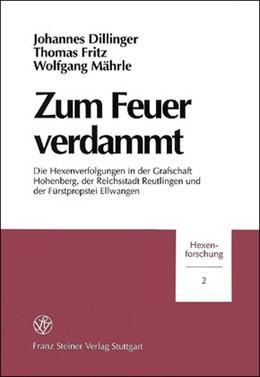 Abbildung von Dillinger / Mährle / Fritz | Zum Feuer verdammt | 1998 | Die Hexenverfolgungen in der G... | 2