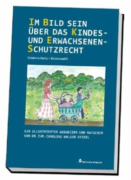 Abbildung von Walser Kessel | Im Bild sein über das Kindes- und Erwachsenenschutzrecht • Kindesschutz – Kindeswohl | 1. Auflage | 2015 | beck-shop.de