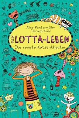 Abbildung von Pantermüller | Mein Lotta-Leben 09. Das reinste Katzentheater | 1. Auflage | 2016 | beck-shop.de