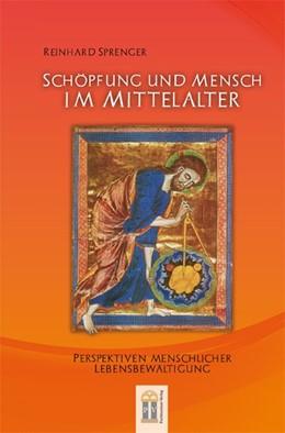 Abbildung von Sprenger | Schöpfung und Mensch im Mittelalter | 2. Auflage | 2015 | beck-shop.de