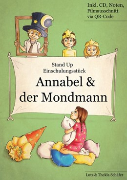 Abbildung von Schäfer | Einschulungsstück: Annabel und der Mondmann | 2016 | Einschulungstheater/Grundschul...