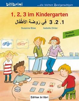 Abbildung von Böse / Dinter | 1, 2, 3 im Kindergarten | 2016 | Kinderbuch Deutsch-Arabisch