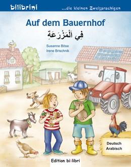 Abbildung von Böse / Brischnik-Pöttler | Auf dem Bauernhof | 2016 | Kinderbuch Deutsch-Arabisch