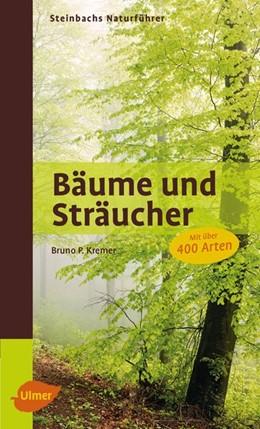 Abbildung von Kremer | Steinbachs Naturführer Bäume und Sträucher | 2. Auflage | 2016 | beck-shop.de