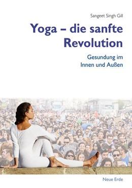 Abbildung von Gill | Yoga - Die sanfte Revolution | 2016 | Gesundung im Innen und Außen