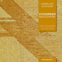 Abbildung von Aichhorn | Sammlung Aichhorn. Stickereien | Needlework | 2016 | Band 3: Stickereien | Needlewo...