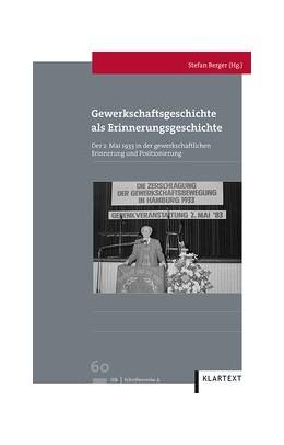 Abbildung von Berger | Gewerkschaftsgeschichte als Erinnerungsgeschichte | 1. Auflage | 2015 | beck-shop.de