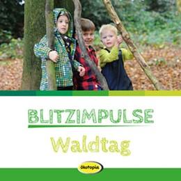 Abbildung von Saudhof / Stumpf / Hemming | Blitzimpulse Waldtag | 2016