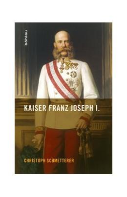 Abbildung von Schmetterer | Kaiser Franz Joseph I. | 2016