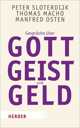 Abbildung von Sloterdijk / Macho   Gespräche über Gott, Geist und Geld   1. Auflage   2016   6872   beck-shop.de