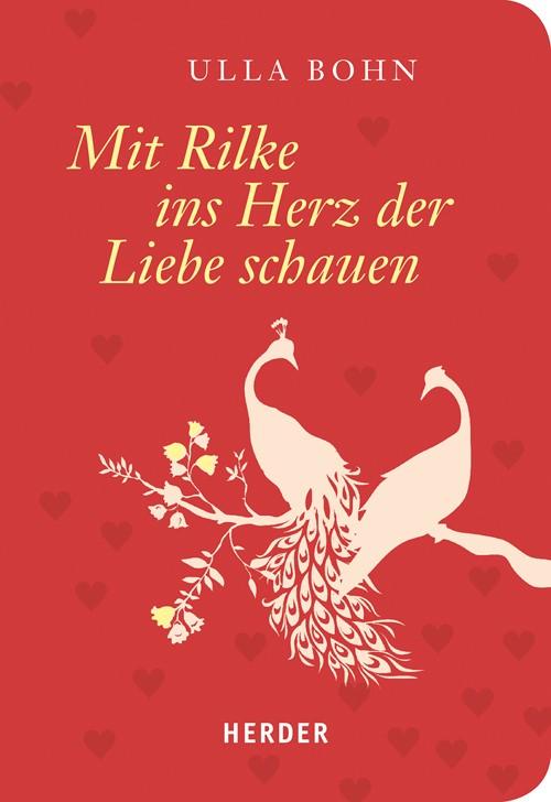 Abbildung von Bohn | Mit Rilke ins Herz der Liebe schauen | 2016