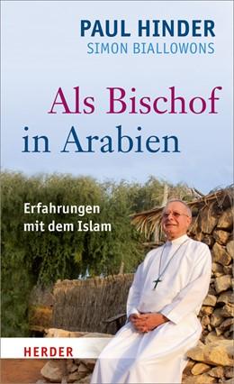 Abbildung von Hinder / Biallowons | Als Bischof in Arabien | 2016 | Erfahrungen mit dem Islam