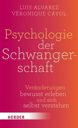 Abbildung von Alvarez / Cayol | Psychologie der Schwangerschaft | 1. Auflage | 2016