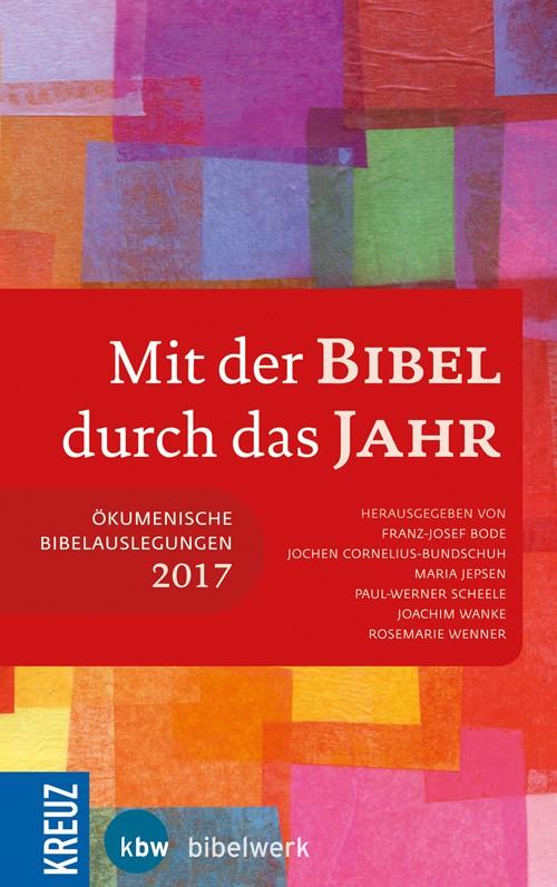 Abbildung von Bode / Cornelius-Bundschuh / Jepsen / Scheele / Wanke / Wenner   Mit der Bibel durch das Jahr 2017   2016
