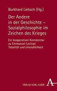 Der Andere in der Geschichte - Sozialphilosophie im Zeichen des Krieges   Liebsch, 2016   Buch (Cover)