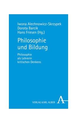 Abbildung von Alechnowicz-Skrzypek / Barcik | Philosophie und Bildung | 1. Auflage | 2016 | beck-shop.de