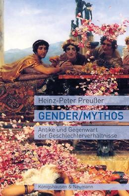 Abbildung von Preußer | Gender / Mythos | 2020 | Antike und Gegenwart der Gesch...