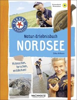 Abbildung von Ahlborn | Natur-Erlebnisbuch Nordsee | 1. Auflage | 2016 | beck-shop.de
