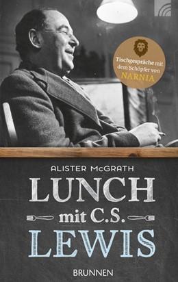 Abbildung von McGrath | Lunch mit C. S. Lewis | 2016 | Tischgespräche mit dem Schöpfe...