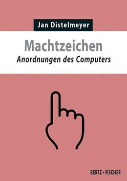 Abbildung von Distelmeyer | Machtzeichen | 2017 | Anordnungen des Computers