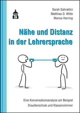 Abbildung von Sahrakhiz / Witte | Nähe und Distanz in der Lehrersprache | 1. Auflage | 2016 | beck-shop.de