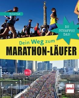 Abbildung von Raab | Dein Weg zum Marathon-Läufer | 1. Auflage | 2016 | beck-shop.de