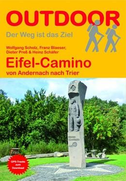 Abbildung von Scholz / Blaeser / Preß | Eifel-Camino | 1. Auflage | 2016 | von Andernach nach Trier