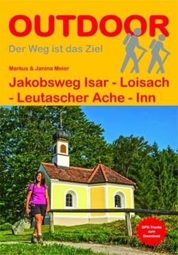 Abbildung von Meier   Jakobsweg Isar - Loisach - Leutascher Ache - Inn   1. Auflage   2016