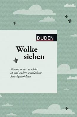 Abbildung von Dudenredaktion | Wolke sieben | 2016 | Warum es dort so schön ist und...