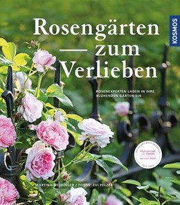 Abbildung von Meidinger | Rosengärten zum Verlieben | 2016 | Rosenexperten laden in ihre bl...