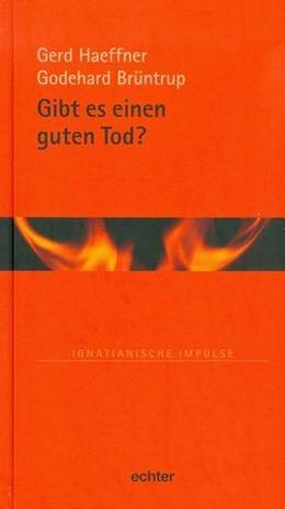 Abbildung von Haeffner / Brüntrup | Gibt es einen guten Tod? | 1. Auflage | 2016 | beck-shop.de