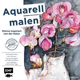 Abbildung von Dilla | Aquarell malen - Motive inspiriert von der Natur | 1. Auflage | 2016 | beck-shop.de