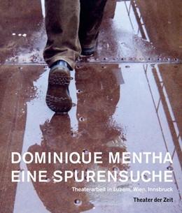 Abbildung von Mentha / Müller | Dominique Mentha - Eine Spurensuche | 2016 | Theaterarbeit in Luzern, Wien,...
