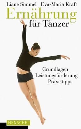 Abbildung von Simmel / Kraft | Ernährung für Tänzer | 1. Auflage | 2016 | beck-shop.de