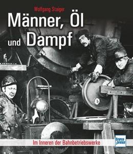 Abbildung von Staiger   Männer, Öl und Dampf   1. Auflage   2016   beck-shop.de
