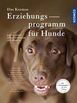 Abbildung von Hoefs / Führmann / Franzke | Das Kosmos Erziehungsprogramm für Hunde | 3. Auflage | 2016 | Mit Trainingsplan für jede Übu...