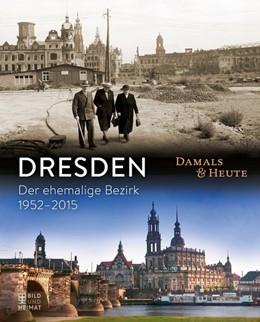 Abbildung von Dresden damals und heute | 1. Auflage | 2016 | beck-shop.de