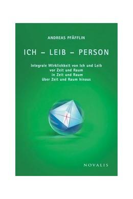 Abbildung von Pfäfflin | Ich - Leib - Person | 1. Auflage | 2015 | beck-shop.de