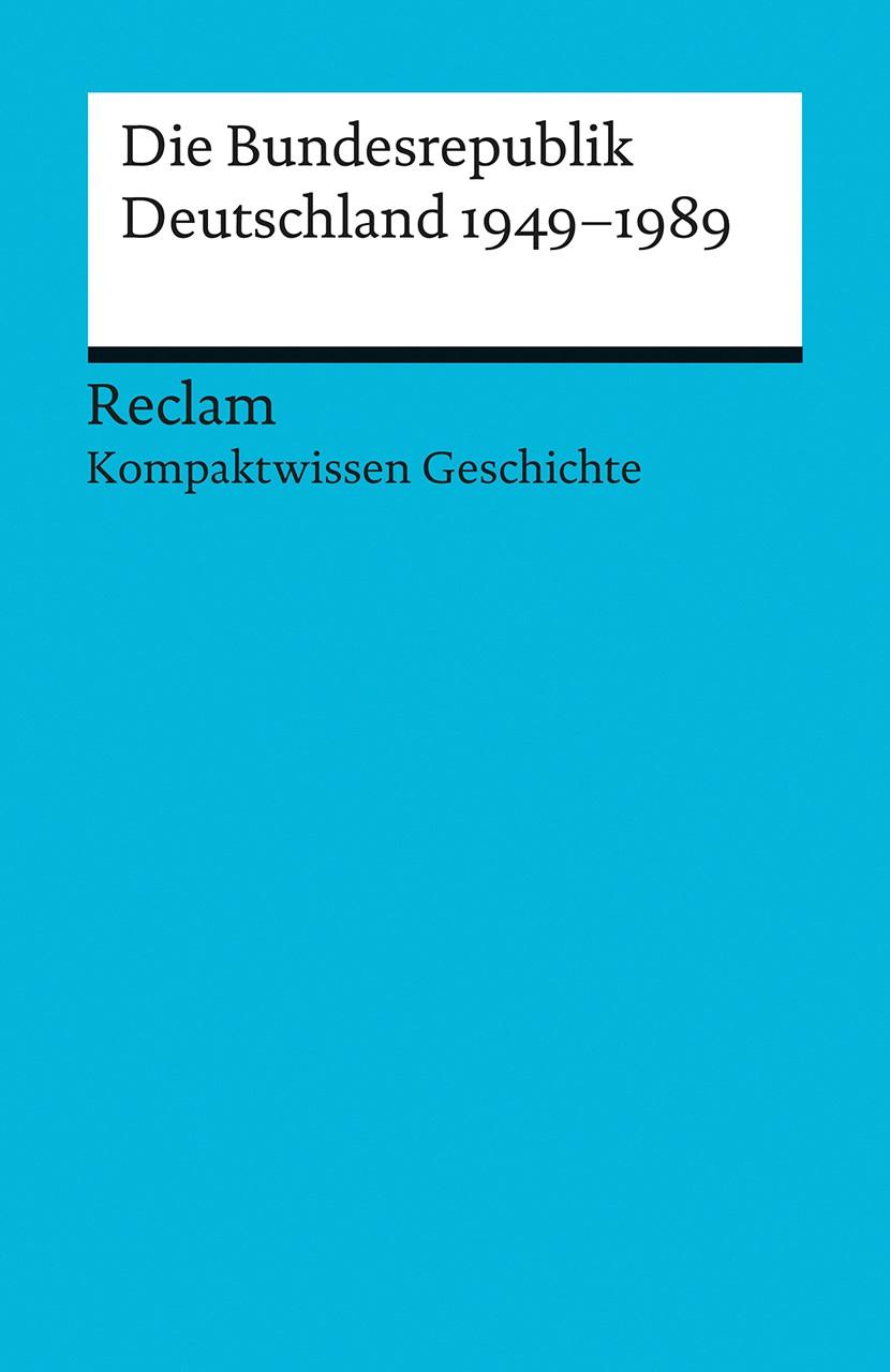 Kompaktwissen Geschichte. Die Bundesrepublik Deutschland 1949-89 | Adamski / Henke-Bockschatz, 2016 | Buch (Cover)