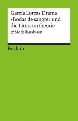 Abbildung von Grünnagel / Ueckmann | García Lorcas Drama »Bodas de sangre« und die Literaturtheorie | 1. Auflage | 2016 | 17689 | beck-shop.de