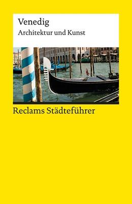 Abbildung von Wünsche-Werdehausen | Reclams Städteführer Venedig | 2016 | Architektur und Kunst | 19246
