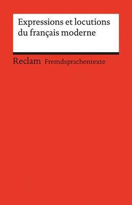 Abbildung von Simon-Schaefer / Hamel Rodriguez   Expressions et locutions du français moderne   1. Auflage   2016   19915   beck-shop.de