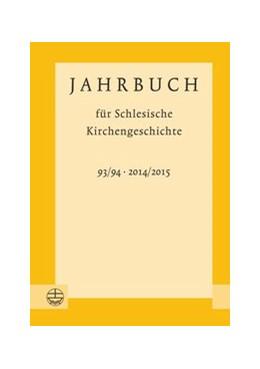 Abbildung von Wendebourg | Jahrbuch für Schlesische Kirchengeschichte | 1. Auflage | 2016 | 93/94 (2014/2015) | beck-shop.de