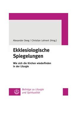 Abbildung von Deeg / Lehnert | Ekklesiologische Spiegelungen | 1. Auflage | 2016 | 28 | beck-shop.de