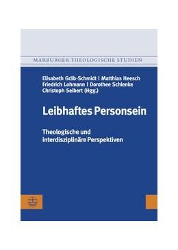 Abbildung von Gräb-Schmidt / Heesch | Leibhaftes Personsein | 1. Auflage | 2015 | 123 | beck-shop.de