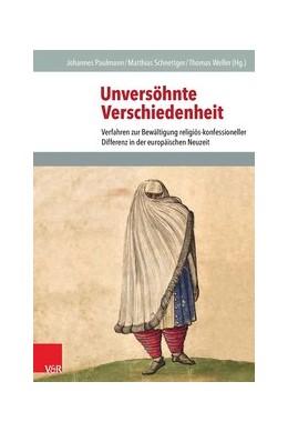 Abbildung von Paulmann / Schnettger | Unversöhnte Verschiedenheit | 1. Auflage | 2015 | beck-shop.de