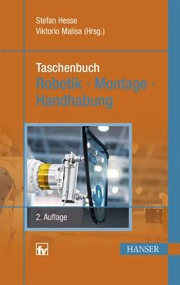 Abbildung von Hesse / Malisa | Taschenbuch Robotik - Montage - Handhabung | 2., neu bearbeitete Auflage | 2016