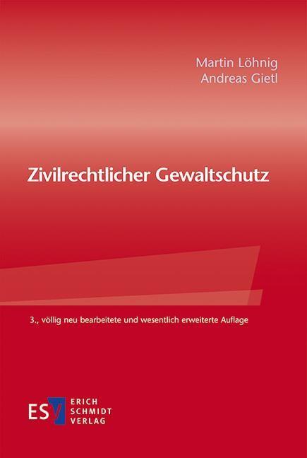 Zivilrechtlicher Gewaltschutz | Löhnig / Gietl | 3., völlig neu bearbeitete und wesentlich erweiterte Auflage, 2016 | Buch (Cover)