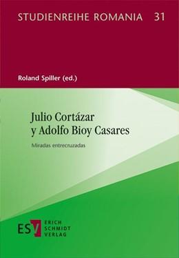 Abbildung von Spiller | Julio Cortázar y Adolfo Bioy Casares | 1. Auflage | 2016 | 31 | beck-shop.de